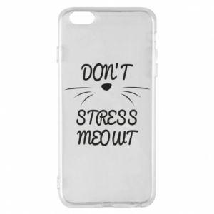 Phone case for iPhone 6 Plus/6S Plus Don't stress meowt