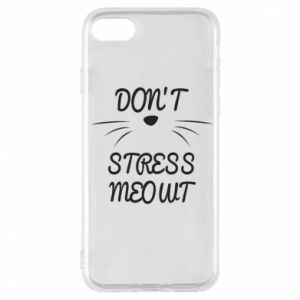 Phone case for iPhone 7 Don't stress meowt