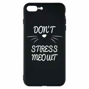 Phone case for iPhone 7 Plus Don't stress meowt