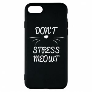 Phone case for iPhone 8 Don't stress meowt