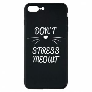 Phone case for iPhone 8 Plus Don't stress meowt