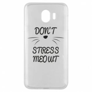 Phone case for Samsung J4 Don't stress meowt