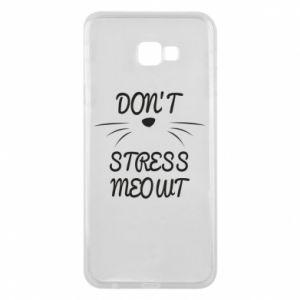 Phone case for Samsung J4 Plus 2018 Don't stress meowt