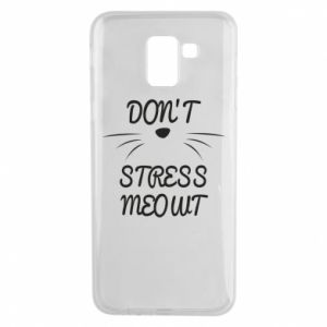 Phone case for Samsung J6 Don't stress meowt