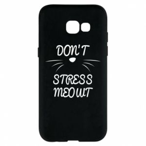 Phone case for Samsung A5 2017 Don't stress meowt