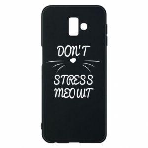 Phone case for Samsung J6 Plus 2018 Don't stress meowt