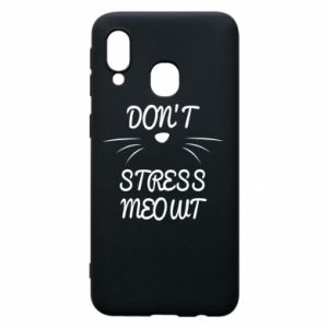 Phone case for Samsung A40 Don't stress meowt