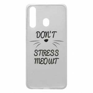 Phone case for Samsung A60 Don't stress meowt