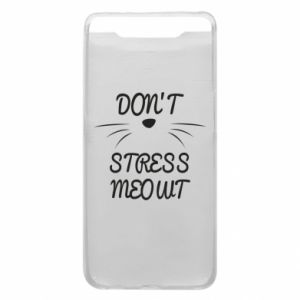 Phone case for Samsung A80 Don't stress meowt