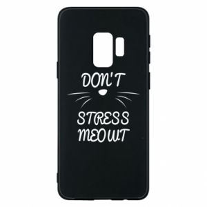 Phone case for Samsung S9 Don't stress meowt