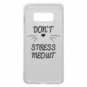 Phone case for Samsung S10e Don't stress meowt