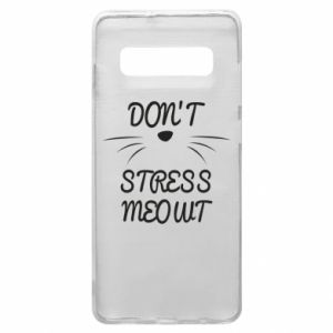 Phone case for Samsung S10+ Don't stress meowt
