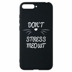 Phone case for Huawei Y6 2018 Don't stress meowt