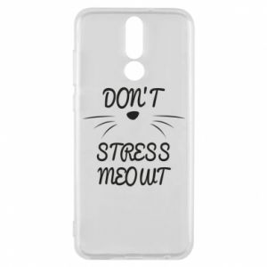 Phone case for Huawei Mate 10 Lite Don't stress meowt