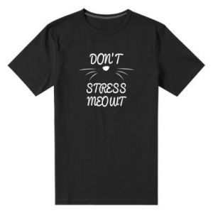Męska premium koszulka Don't stress meowt