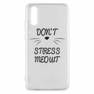 Phone case for Huawei P20 Don't stress meowt