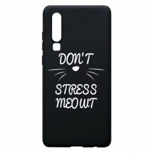 Etui na Huawei P30 Don't stress meowt