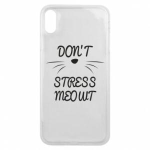 Phone case for iPhone Xs Max Don't stress meowt