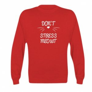 Bluza dziecięca Don't stress meowt