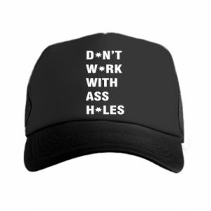 Trucker hat Don't work with ass holes