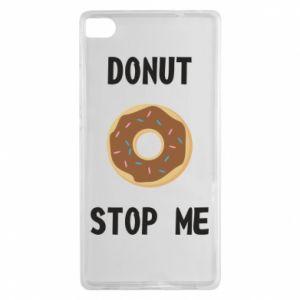 Etui na Huawei P8 Donut stop me