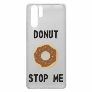 Etui na Huawei P30 Pro Donut stop me