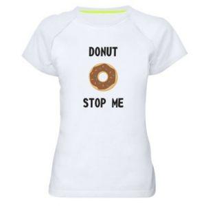 Damska koszulka sportowa Donut stop me