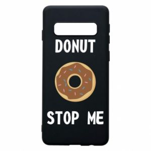 Phone case for Samsung S10 Donut stop me