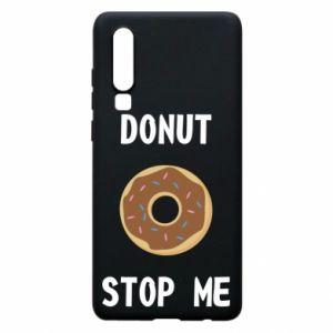 Etui na Huawei P30 Donut stop me