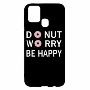 Samsung M31 Case Donut worry be happy