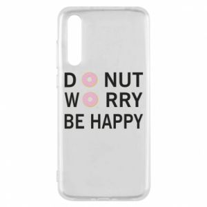 Huawei P20 Pro Case Donut worry be happy
