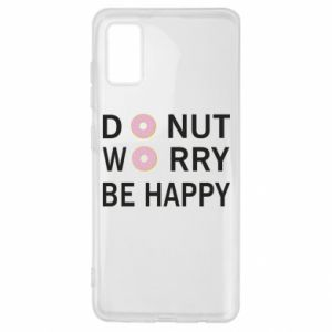 Samsung A41 Case Donut worry be happy