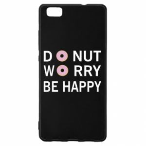 Huawei P8 Lite Case Donut worry be happy