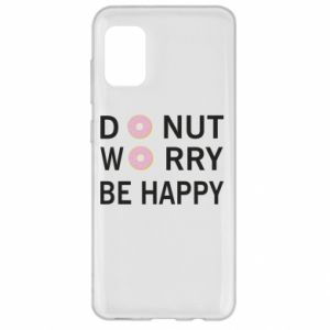 Samsung A31 Case Donut worry be happy
