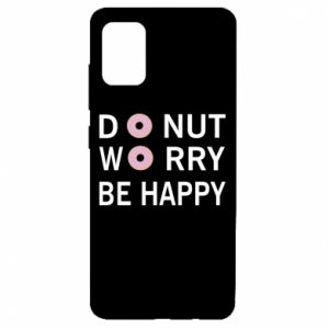 Samsung A51 Case Donut worry be happy