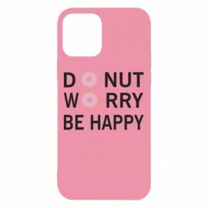 iPhone 12/12 Pro Case Donut worry be happy