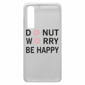 Etui na Huawei P30 Donut worry be happy