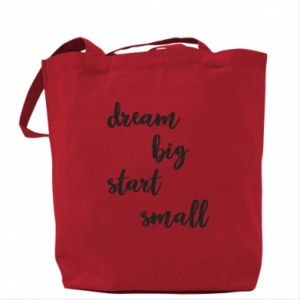 Torba Dream big start small