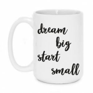 Kubek 450ml Dream big start small