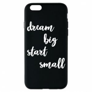 Etui na iPhone 6/6S Dream big start small