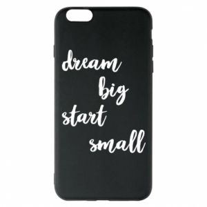 Etui na iPhone 6 Plus/6S Plus Dream big start small