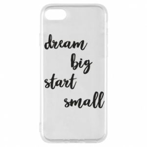 Etui na iPhone 7 Dream big start small