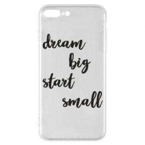 Etui na iPhone 7 Plus Dream big start small