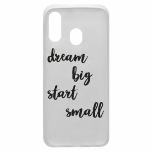 Etui na Samsung A40 Dream big start small