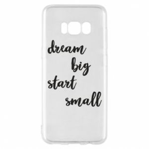 Etui na Samsung S8 Dream big start small