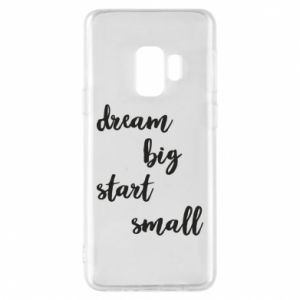 Etui na Samsung S9 Dream big start small
