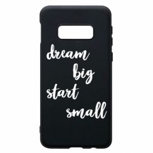Etui na Samsung S10e Dream big start small