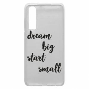 Etui na Huawei P30 Dream big start small