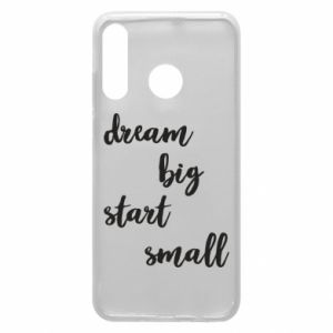 Etui na Huawei P30 Lite Dream big start small