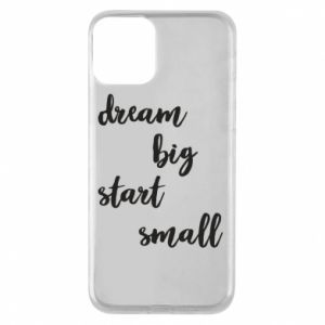 Etui na iPhone 11 Dream big start small